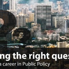 Asking the right questions - Making a career in Public Policy