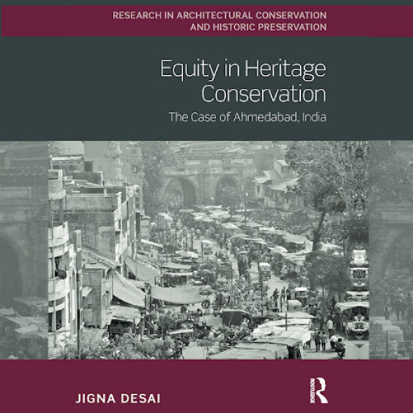 Equity in Heritage Conservation, the case of Ahmedabad