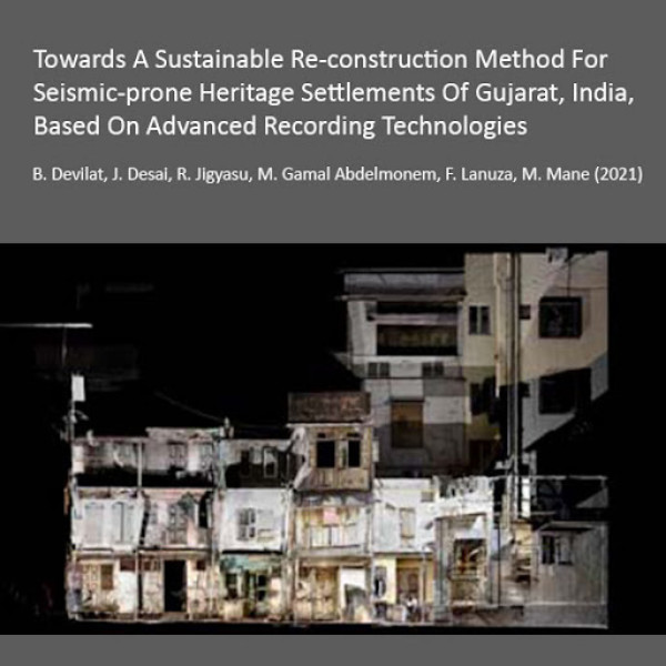 Towards A Sustainable Re-construction Method For Seismic-prone Heritage Settlements Of Gujarat, India, Based On Advanced Recording Technologies